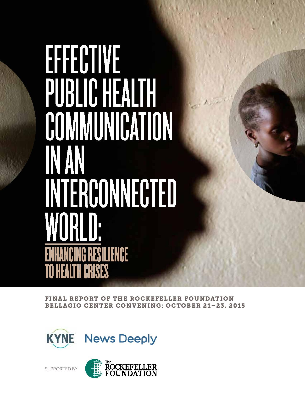 Effective Public Health Communication in an Interconnected World: Enhancing Resilience to Health Crises ( report from the Rockefeller Convening of a meeting in October 2015)