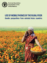Use of mobile phones by the rural poor: gender perspectives from selected Asian countries (FAO, IRCD and LIRNEasia 2016)